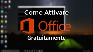 Come attivare la suite Microsoft Office 2016/2017 gratuitamente