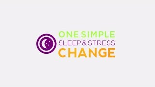 one simple change with more sleep and less stress