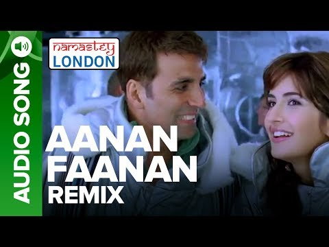AANAN FAANAN - Remix Audio Song | Namastey London | Akshay Kumar & Katrina Kaif