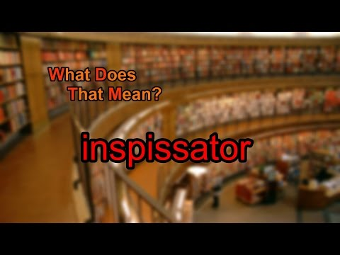What does inspissator mean?