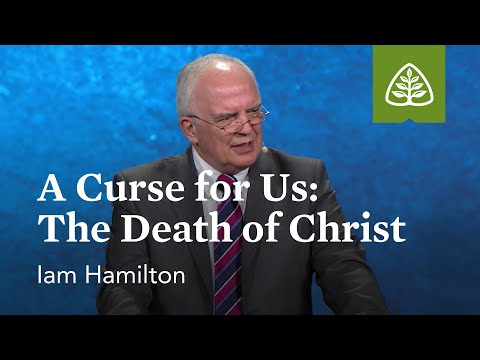 Ian Hamilton: A Curse for Us: The Death of Christ