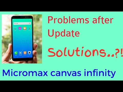 Problems after update!!! Micromax canvas infinity