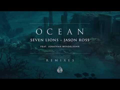 Seven Lions & Jason Ross Feat Jonathan Mendelsohn  Ocean Grant Remix