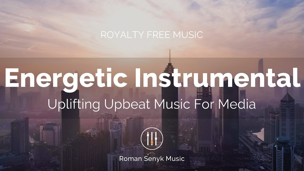 Energetic Instrumental - Uplifting Upbeat Music For Media (Royalty Free  Music)