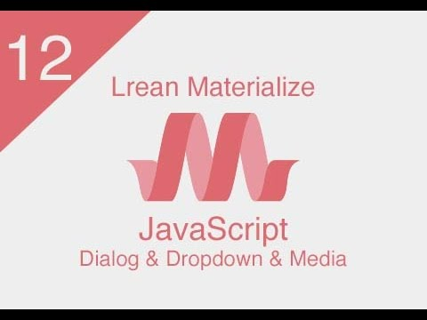[ Learn Materialize ] #12 : JavaScript ( Dialog and Dropdown and Media )