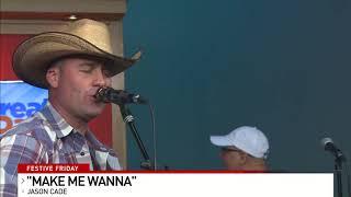 "Jason Cade performing (cover) ""Make Me Wanna"""