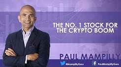 The No. 1 Stock for the Crypto Boom - Paul Mampilly