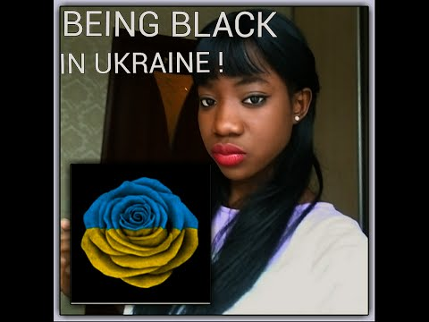 BEING BLACK IN UKRAINE