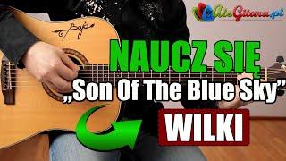 Jak zagrać na gitarze: Wilki - Son of the blue sky | AleGitara.pl