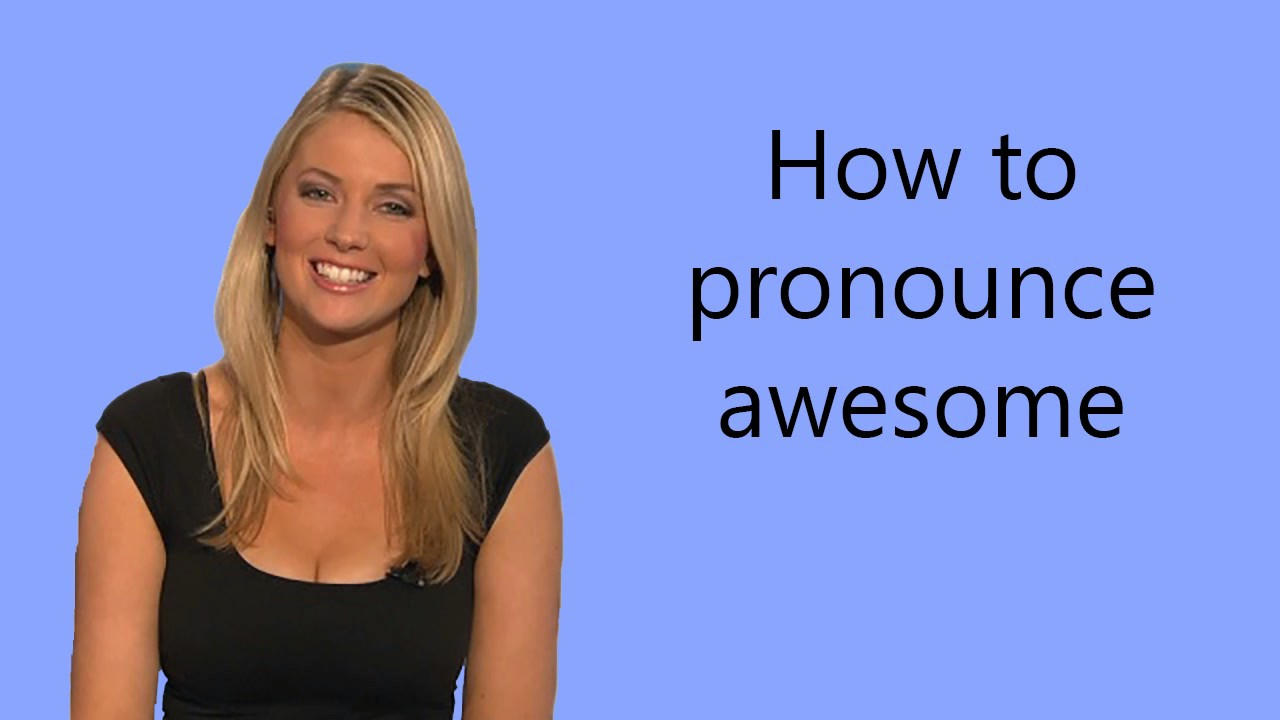 How to pronounce awesome - YouTube