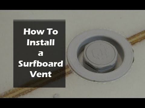 How to Install a Surfboard Vent Plug