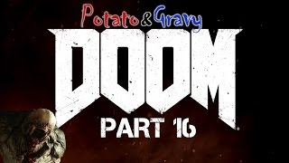 Potato and Gravy: DOOM Part 16- Surprise Sex
