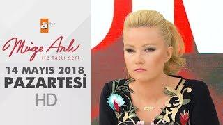 Müge Anlı ile Tatlı Sert 14 Mayıs 2018   Pazartesi