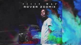 Fetty Wap - Rover ZooMix