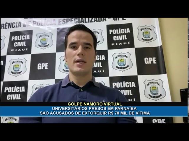 Dois universitários parnaibanos são presos acusados de aplicar golpe de namoro virtual