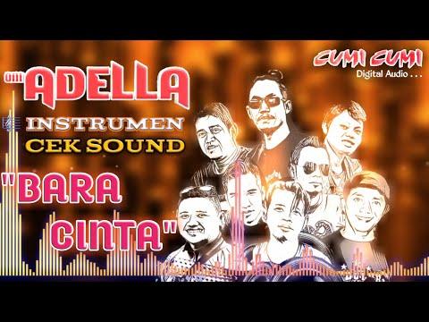 Om ADELLA - Bara Cinta (instrumen) Cek Sound