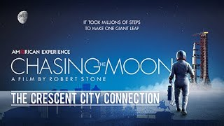 CHASING THE MOON: THE CRESCENT CITY CONNECTION