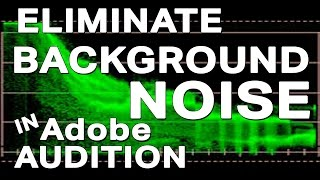 How to Eliminate Background Noise in your Video with Adobe Audition