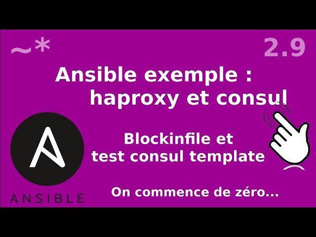 Ansible - 2.9. Blockinfile et test de consul-template