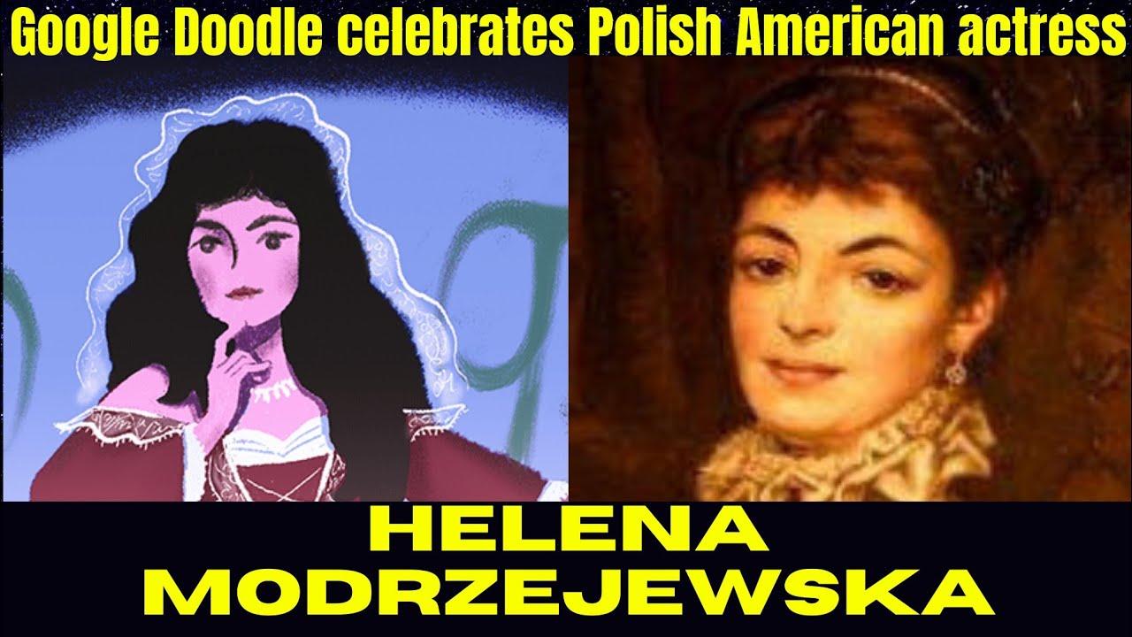 Who Was Helena Modrzejewska? Today's Google Doodle ...