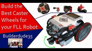 Build the Best Caster Wheels for an FLL Robot