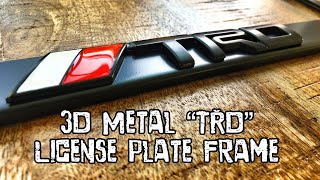 "(Part20) 2017 4Runner TRD PRO Cement. 3D Metal License Plate Frame ""TRD"""