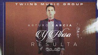 """Video Arturo Garcia - """"Y Ahora Resulta"""" - (Video Lyrics) download MP3, 3GP, MP4, WEBM, AVI, FLV Juni 2018"""