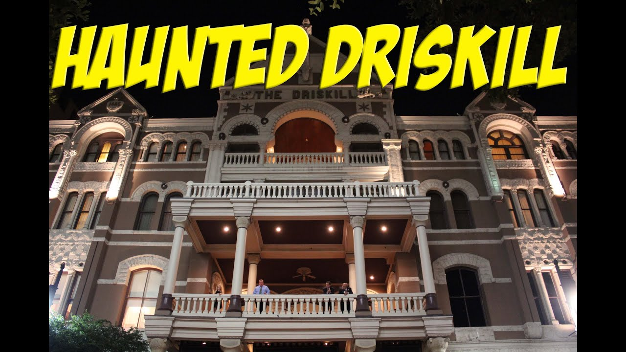 The Haunted Driskill Hotel