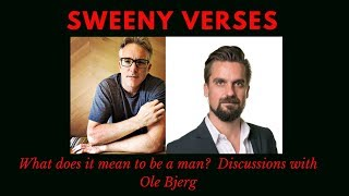 What does it mean to be a man?  Discussions with Ole Bjerg