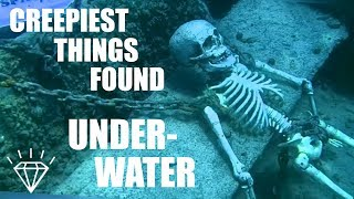 7 Creepiest Things Found UNDERWATER!