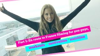 Part 1: En Route To France - To Film New Workouts, Nutrition & Motivation