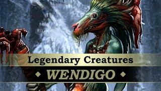 Legendary Creatures #06: Wendigo