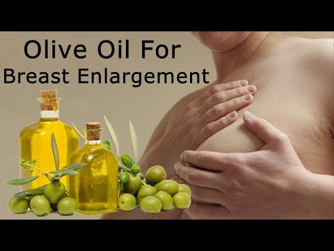 Olive Oil for Breast Enlargement - Do They Really Work (The Truth Exposed)
