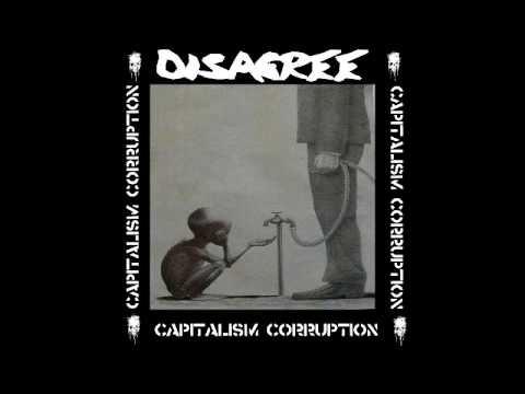 Disagree - Capitalism Corruption [2017]