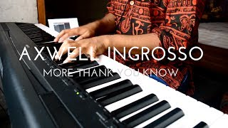 Axwell Ingrosso More Than You Know EPIC PIANO COVER