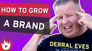 Derral Eves On How To Grow Your YouTube Channel for Brands