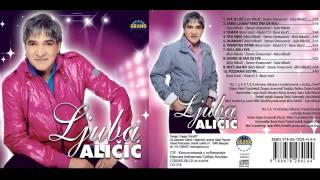 Ljuba Alicic - Samo ljubav tako zna da boli - (Audio 2013) HD