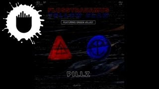 Flosstradamus & Yellow Claw feat. Green Velvet - Pillz (Cover Art)