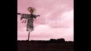 The Pines -  Dark So Gold (Full Album)