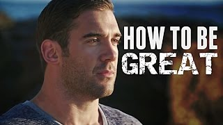 HOW TO BE GREAT - Motivational Video Ft Lewis Howes