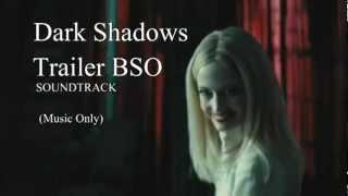 Dark Shadows BSO soundtrack Trailer music