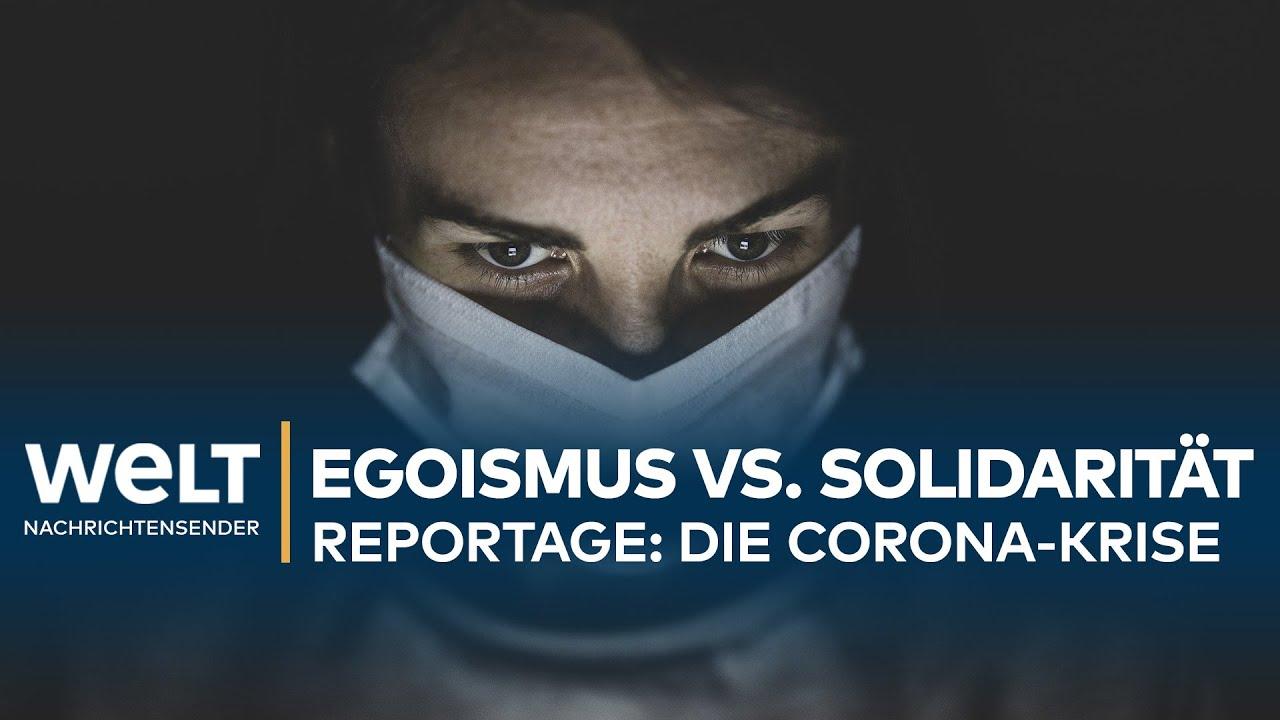 CORONA-REPORTAGE: Egoismus vs. Solidarität