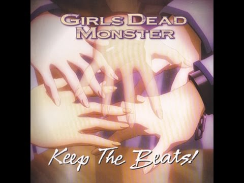 Girls Dead Monster - Keep The Beats! (Full Album)