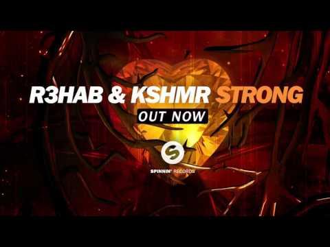 R3hab & KSHMR - Strong