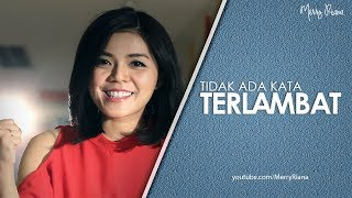 Video TIDAK ADA KATA TERLAMBAT (Video Motivasi) | Spoken Word | Merry Riana download MP3, 3GP, MP4, WEBM, AVI, FLV Juni 2018