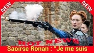 """Saoirse Ronan : """"Je me suis sentie plus forte grâce à Marie Stuart"""""""