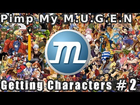 Pimp My M.U.G.E.N Part 2- Getting the Characters