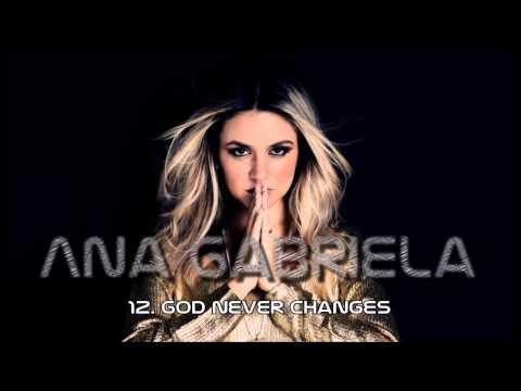 Ana Gabriela (LANÇAMENTO) 12. God Never Changes ヅ