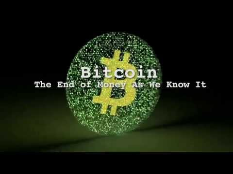 Trailer: Bitcoin The End Of Money As We Know It (outdated)