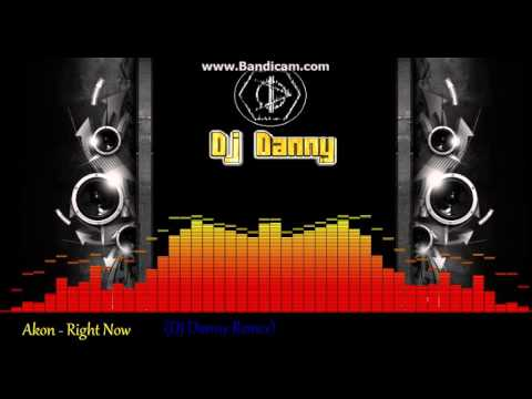 Akon - Right Now (DJ Danny Remix)